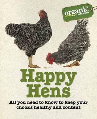 Happy Hens by Organic Gardener Magazine