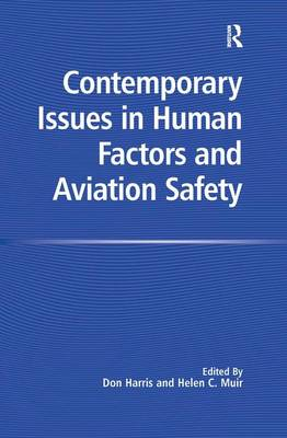 Contemporary Issues in Human Factors and Aviation Safety by Helen C. Muir