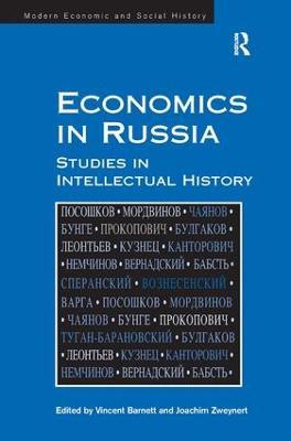 Economics in Russia: Studies in Intellectual History by Joachim Zweynert