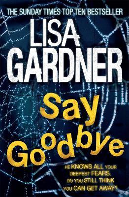 Say Goodbye (FBI Profiler 6) by Lisa Gardner