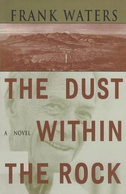 The Dust within the Rock by Frank Waters