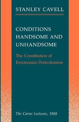Conditions Handsome and Unhandsome by Stanley Cavell