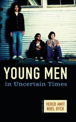 Young Men in Uncertain Times by Vered Amit