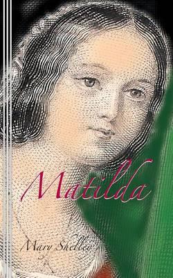 Matilda by Mary Shelley