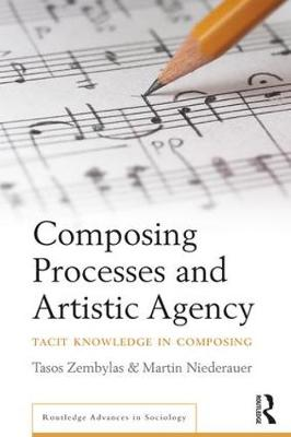 Composing Processes and Artistic Agency by Tasos Zembylas
