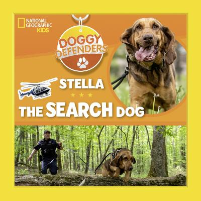 Stella the Rescue Dog (Doggy Defenders) by National Geographic Kids