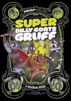 Super Billy Goats Gruff: A Graphic Novel book