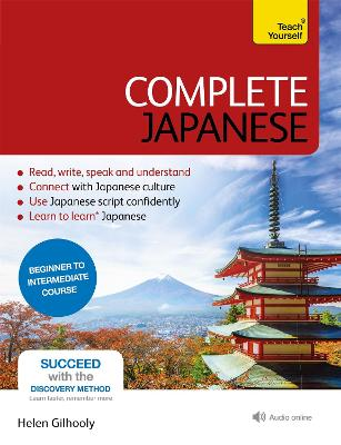 Complete Japanese Beginner to Intermediate Book and Audio Course: Learn to read, write, speak and understand a new language with Teach Yourself by Helen Gilhooly