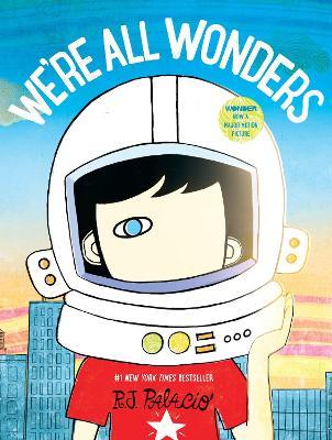 We're All Wonders by R J Palacio