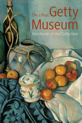 J. Paul Getty Museum Handbook of the Collection by Getty Museum
