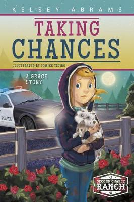 Taking Chances: A Grace Story by Kelsey Abrams