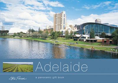 Adelaide: Panoramic Giftbook by Steve Parish