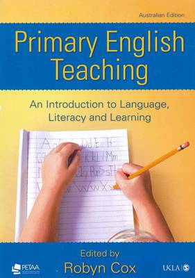 Primary English Teaching: An Introduction to Language, Literacy and Learning by Cal Durrant