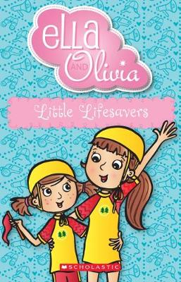 Ella and Olivia #20: Little Lifesavers by Yvette Poshoglian