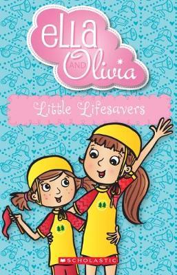 Ella and Olivia #20: Little Lifesavers by Yvette Poshoglian