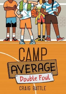 Camp Average: Double Foul by Craig Battle