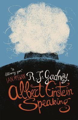 Albert Einstein Speaking by R.J. Gadney