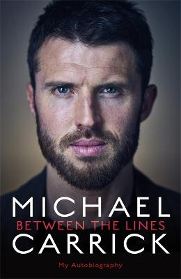 Michael Carrick: Between the Lines: My Autobiography book