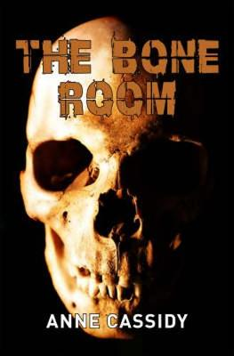 The Bone Room by Anne Cassidy