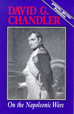 On the Napoleonic Wars by David Chandler