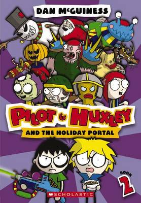 Pilot and Huxley #2: Pilot and Huxley and the Holiday Portal by Dan McGuiness