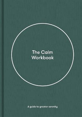 The Calm Workbook: A Guide to Greater Serenity book
