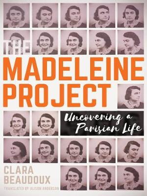 The Madeleine Project by Clara Beaudoux