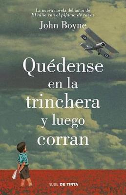 Quedense En La Trinchera by John Boyne