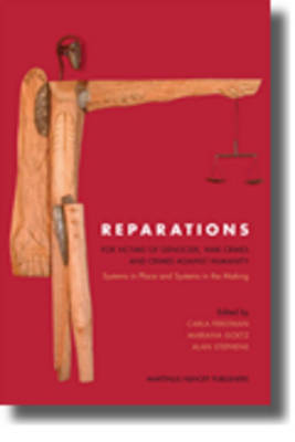 Reparations for Victims of Genocide, War Crimes and Crimes against Humanity by Carla Ferstman