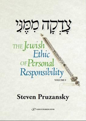 Jewish Ethic of Personal Responsibility Breisheet & Shemot Volume 1 by Steven Pruzansky