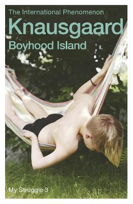 Boyhood Island: My Struggle Book 3 by Karl Ove Knausgaard