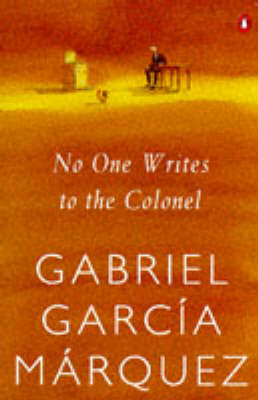 No One Writes to the Colonel by Gabriel Garcia Marquez