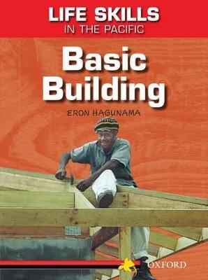 Life Skills in the Pacific: Basic Building by Eron Hagunama