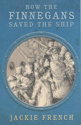 How the Finnegans Saved the Ship by Jackie French