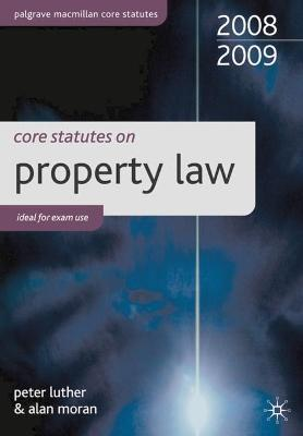 Core Statutes on Property Law: 2008-09 by Peter Luther