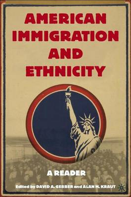 American Immigration and Ethnicity by David A. Gerber