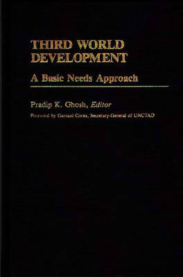 Third World Development by Pradip K. Ghosh