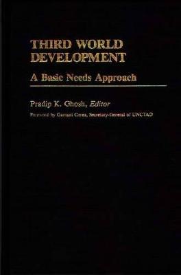 Third World Development by Pradip K. Ghosh