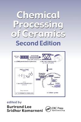 Chemical Processing of Ceramics by Burtrand Lee