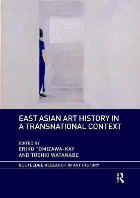 East Asian Art History in a Transnational Context by Eriko Tomizawa-Kay