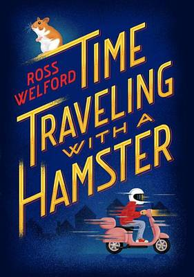 Time Traveling with a Hamster book