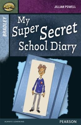Rapid Stage 9 Set A: Bradley: My Super Secret School Diary by Dee Reid