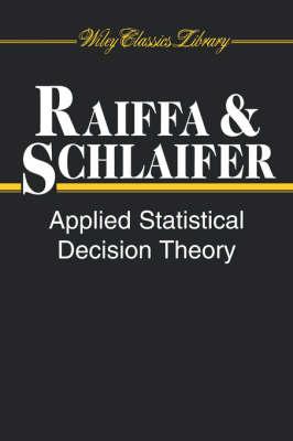 Applied Statistical Decision Theory by Howard Raiffa