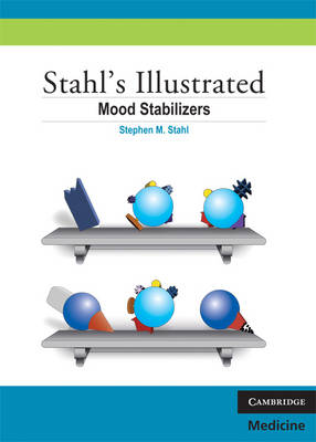 Stahl's Illustrated Mood Stabilizers by Sara Ball