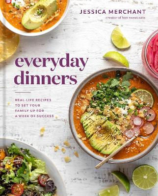 Everyday Dinners: Real Life Recipes to Set Your Family Up for a Week of Success book