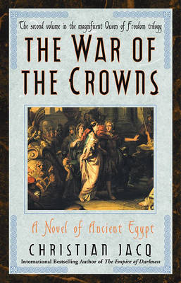 The War of the Crowns by Christian Jacq
