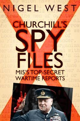 Churchill's Spy Files by Nigel West