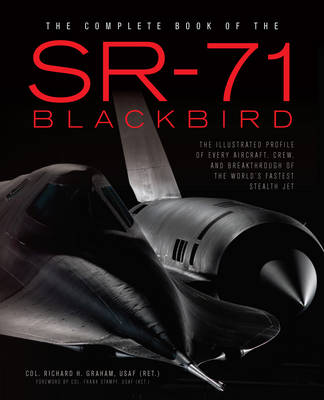 The Complete Book of the SR-71 by Richard Graham