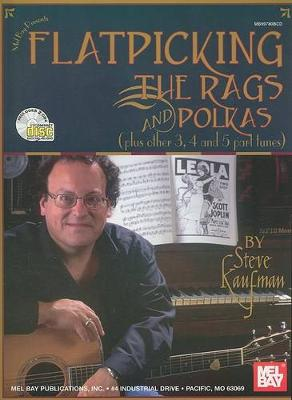 Flatpicking the Rags and Polkas by Steve Kaufman