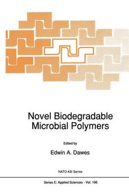 Novel Biodegradable Microbial Polymers by E. A. Dawes